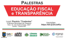 Educação Fiscal e Transparência: Câmara terá ciclo de palestras sobre gasto público